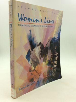 WOMEN'S LIVES: Themes and Variations in Gender Learning. Bernice Lott