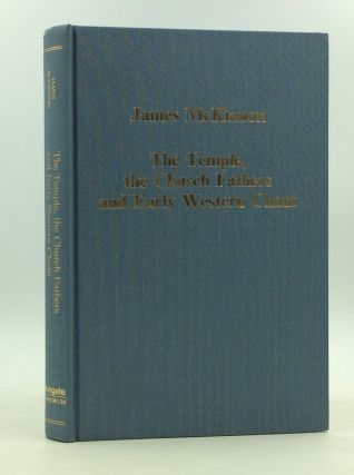 THE TEMPLE, THE CHURCH FATHERS AND EARLY WESTERN CHANT. James McKinnon