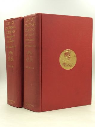 LIFE OF CARDINAL GIBBONS: Archbishop of Baltimore (2 volumes). Allen Sinclair Will
