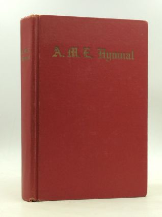 A.M.E. HYMNAL with Responsive-Scripture Readings Adopted in Conformity with the Doctrines and...