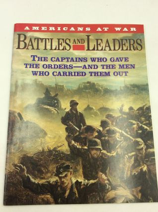 BATTLES AND LEADERS: The Captains Who Gave the Orders - and the Men Who Carried Them Out. ed...