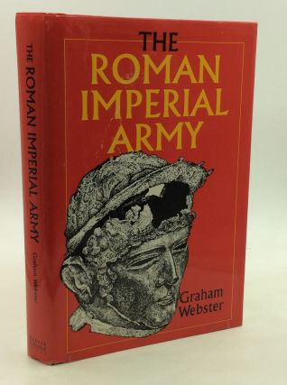THE ROMAN IMPERIAL ARMY of the First and Second Centuries A.D. Graham Webster