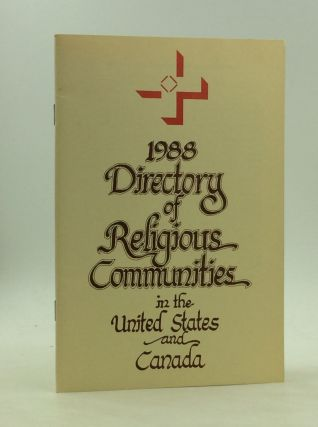 1988 DIRECTORY OF RELIGIOUS COMMUNITIES in the United States and Canada