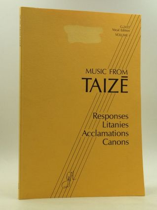 MUSIC FROM TAIZE: Volume 1, Vocal Edition G-2433. ed. Brother Robert, composer Jacques Berthier