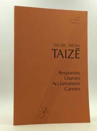 MUSIC FROM TAIZE: Volume 2, Vocal Edition G-2778. ed. Brother Robert, composer Jacques Berthier