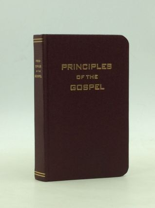 A BRIEF STATEMENT OF PRINCIPLES OF THE GOSPEL Based Largely Upon the Compendium (Richards-Little)...