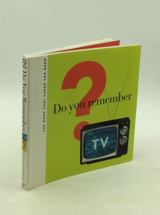 DO YOU REMEMBER TV? The Book That Takes You Back. Sylvie Anapol Michael Gitter, Erika Glazer
