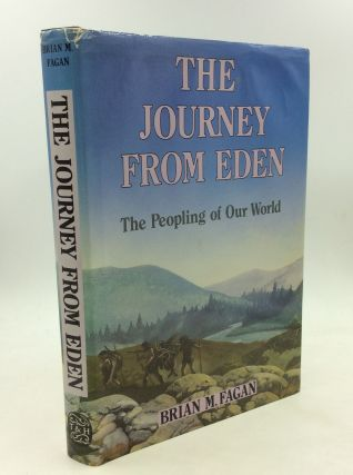 THE JOURNEY FROM EDEN: The Peopling of Our World. Brian M. Fagan