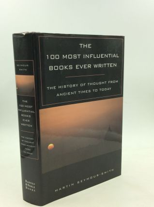 THE 100 MOST INFLUENTIAL BOOKS EVER WRITTEN: The History of Thought from Ancient Times to Today....
