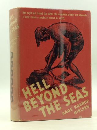 HELL BEYOND THE SEAS: A Convict's Own Story of His Experiences in the French Penal Settlement in...