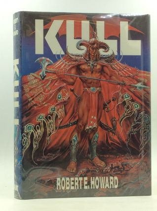 ROBERT E. HOWARD'S KULL. Robert E. Howard