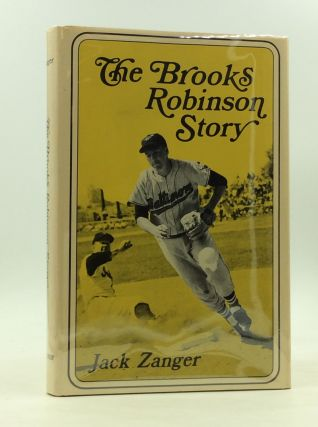 THE BROOKS ROBINSON STORY. Jack Zanger