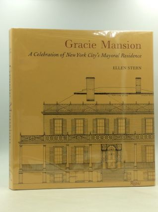 GRACIE MANSION: A Celebration of New York City's Mayoral Residence. Ellen Stern