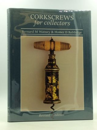 CORKSCREWS FOR COLLECTORS. Bernard M. Watney, Homer D. Babbidge