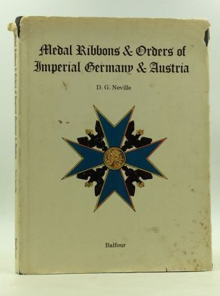 MEDAL RIBBONS & ORDERS OF IMPERIAL GERMANY & AUSTRIA. D G. Neville