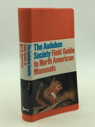 THE AUDUBON SOCIETY FIELD GUIDE TO NORTH AMERICAN MAMMALS. John O. Whitaker Jr
