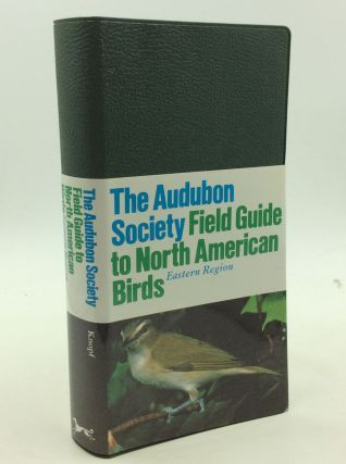 THE AUDUBON SOCIETY FIELD GUIDE TO NORTH AMERICAN BIRDS: Eastern Region. John Bull, John Farrand Jr