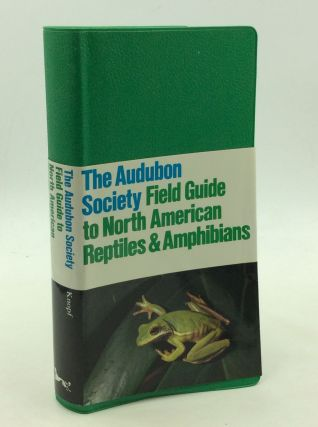 THE AUDUBON SOCIETY FIELD GUIDE TO NORTH AMERICAN REPTILES AND AMPHIBIANS. John L. Behler, F....
