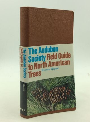 THE AUDUBON SOCIETY FIELD GUIDE TO NORTH AMERICAN TREES: Western Region. Elbert L. Little