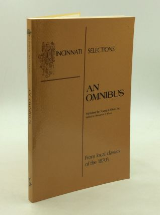 CINCINNATI SELECTIONS: An Omnibus; Three Local Classics of the 1870's