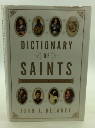 DICTIONARY OF SAINTS. John J. Delaney