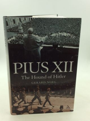 PIUS XII: The Hound of Hitler. Gerard Noel
