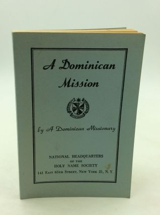 A DOMINICAN MISSION. A Dominican Missionary