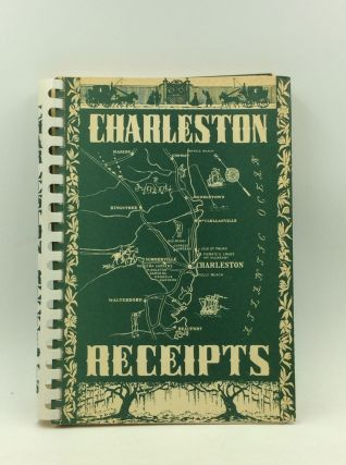 CHARLESTON RECEIPTS Collected by the Junior League of Charleston 1950. The Junior League of...