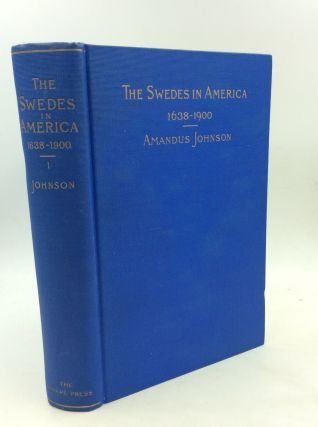 THE SWEDES IN AMERICA 1638-1900, Volume I: The Swedes on the Delaware 1638-1664. Amandus Johnson