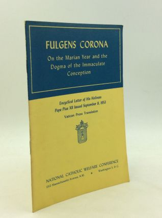 FULGENS CORONA: On the Marian Year and the Dogma of the Immaculate Conception. Pope Pius XII