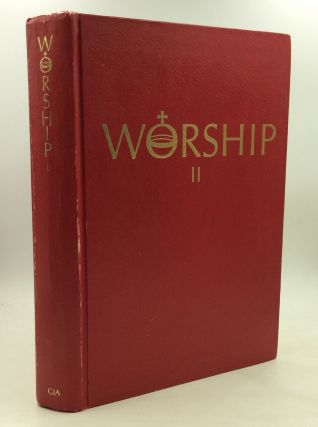 WORSHIP II: A Hymnal for Roman Catholic Parishes