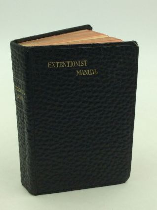 EXTENSIONIST MANUAL: Approved Devotions and Prayers for All Occasions and Stations of Life...