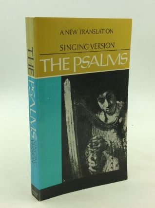 THE PSALMS: A New Translation from the Hebrew Arranged for Singing to the Psalmody of Joseph...