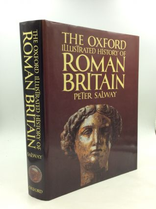 THE OXFORD ILLUSTRATED HISTORY OF ROMAN BRITAIN. Peter Salway