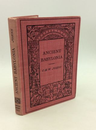 ANCIENT BABYLONIA. C H. W. Johns