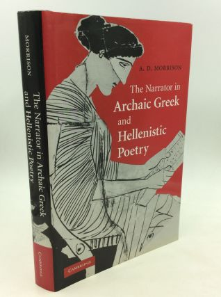 THE NARRATOR IN ARCHAIC GREEK AND HELLENISTIC POETRY. A D. Morrison
