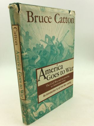 AMERICA GOES TO WAR. Bruce Catton