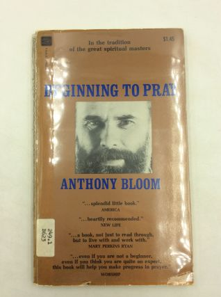 BEGINNING TO PRAY. Anthony Bloom