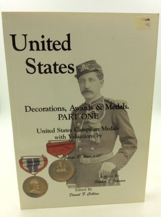UNITED STATES DECORATIONS, AWARDS & MEDALS. Part One: United States Campaign Medals with...