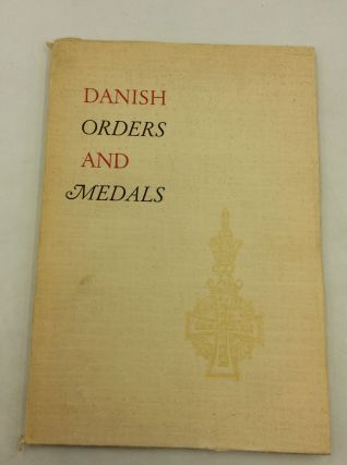 DANISH ORDERS AND MEDALS. Capt. P. J. Jorgensen, Kai Meyer