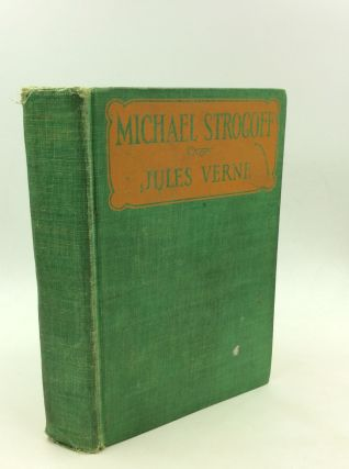 MICHAEL STROGOFF: The Courier of the Czar. Jules Verne