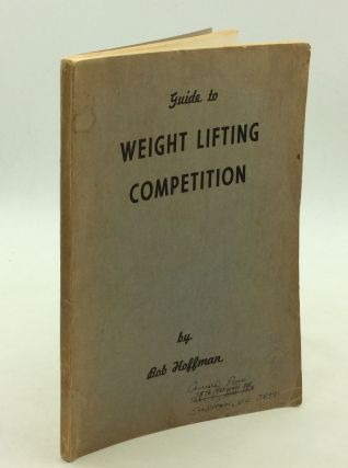 GUIDE TO WEIGHT LIFTING COMPETITION. Bob Hoffman