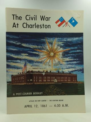 THE CIVIL WAR AT CHARLESTON. Arthur M. Wilcox, Warren Ripley