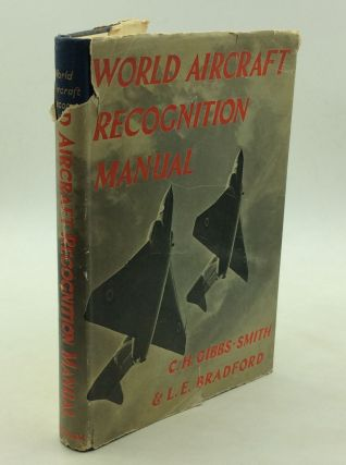 WORLD AIRCRAFT RECOGNITION MANUAL. C H. Gibbs-Smith, L E. Bradford