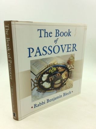THE BOOK OF PASSOVER: A Celebration. Rabbi Benjamin Blech