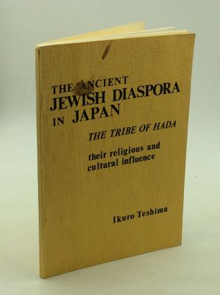 THE ANCIENT JEWISH DIASPORA IN JAPAN: The Tribe of Hada; Their Religious and Culural Influence