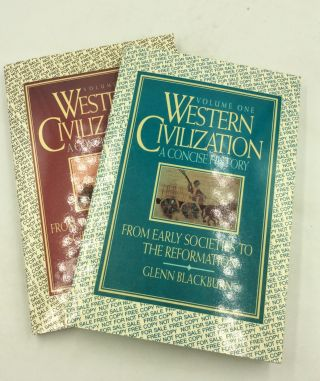 WESTERN CIVILIZATION: A Concise History, Volumes I-II. Glenn Blackburn