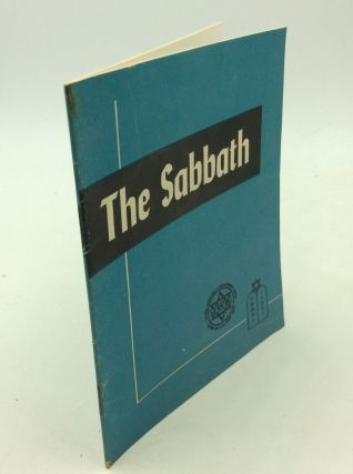 THE SABBATH. Rabbi Abraham E. Millgram