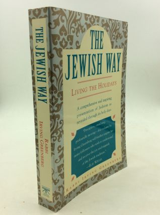 THE JEWISH WAY: Living the Holidays. Rabbi Irving Greenberg