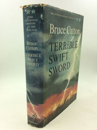 TERRIBLE SWIFT SWORD. Bruce Catton